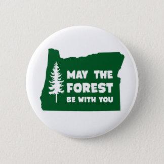 Badge Mai la forêt soit avec vous l'Orégon