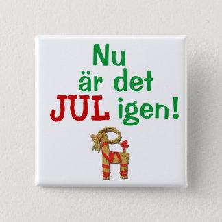 Badge Maintenant son Noël encore ! Suédois Julbock