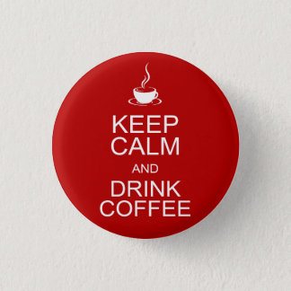 Badge Maintenez café calme et de boissons