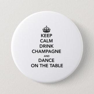 Badge Maintenez calme et boisson Champagne et dansez sur