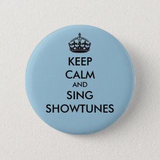 Badge Maintenez calme et chantez Showtunes