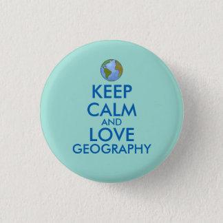 Badge Maintenez le calme et la géographie d'amour
