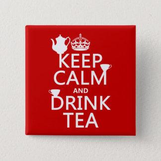 Badge Maintenez thé calme et de boissons - toutes les