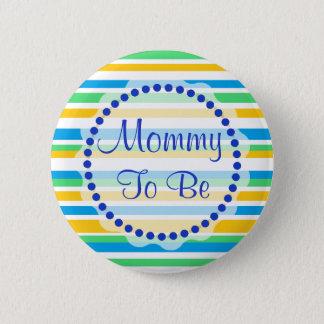 Badge Maman à être bouton orange et vert bleu de baby