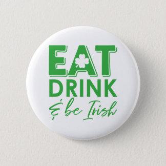 Badge Mangez, boisson et soyez le jour de St Patrick