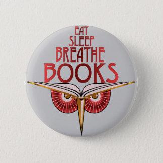 Badge Mangez le sommeil respirent le bouton de livres