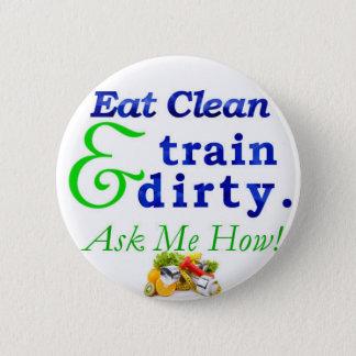Badge Mangez propre et le train sales. Demandez-moi