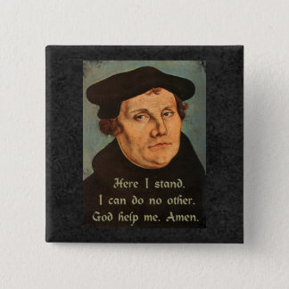 Badge Martin Luther ici je tiens la citation