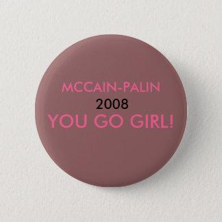 BADGE MCCAIN-PALIN, 2008, VOUS ALLEZ FILLE ! -… -