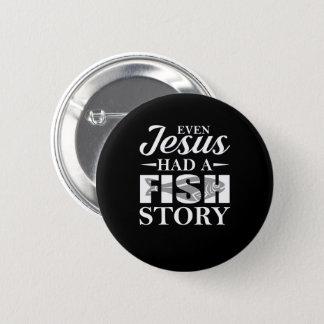 Badge Même Jésus a eu la chemise de pêche de Jésus