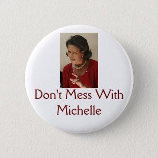Badge Michelle Obama, ne salissent pas avec Michelle