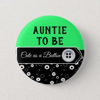 Badge Mignon en tant que tante de bouton à être bouton