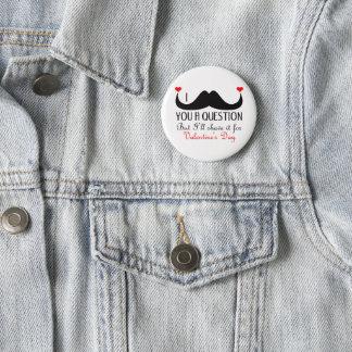 Badge Moustache I vous une Saint-Valentin de question