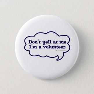 Badge Ne font pas le hurlement Im un volontaire