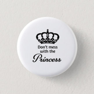 Badge Ne salissez pas avec la princesse