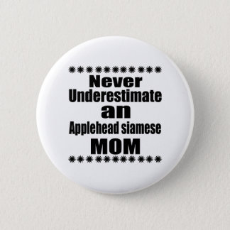 Badge Ne sous-estimez jamais la maman siamoise