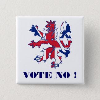 Badge Ne votez aucune indépendance écossaise
