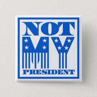 Badge Non mon Président bannière étoilée bleue