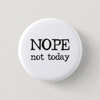 Badge Nope pas aujourd'hui
