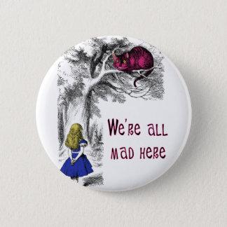 Badge Nous sommes tous fous ici