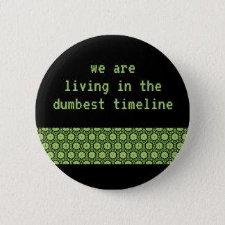 """Badge """"Nous vivons bouton dans chronologie la plus"""
