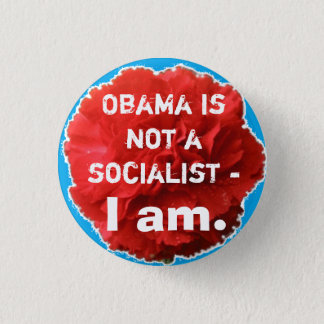Badge Obama n'est pas un socialiste - I Am.