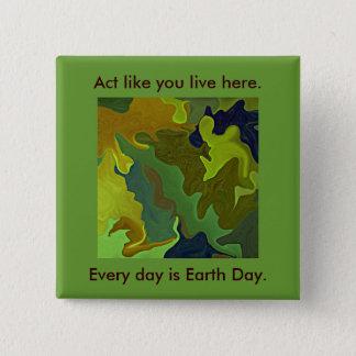 Badge Pensée verte. L'acte comme vous vivent ici. Pin de