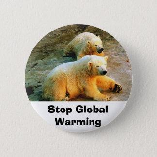 Badge Pin de bouton de réchauffement climatique d'arrêt