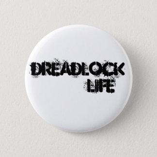 Badge Pin de la VIE de DREADLOCK