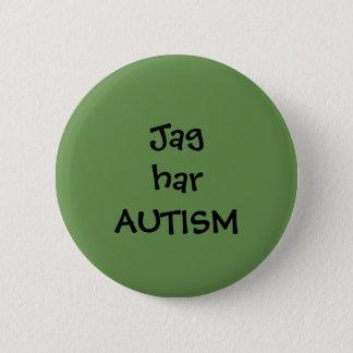 "Badge Pin ""Jag har Autism"""