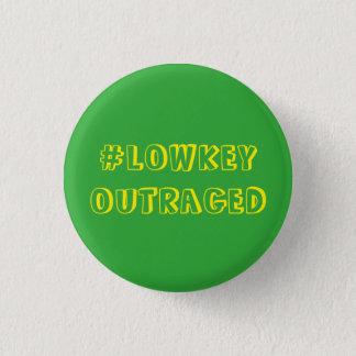 Badge Pin #LowkeyOutraged