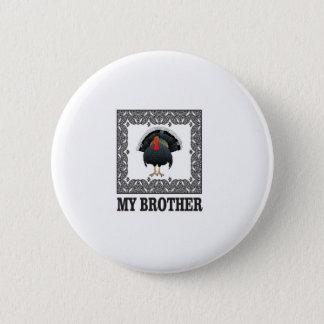Badge plaisanterie de frère de dinde