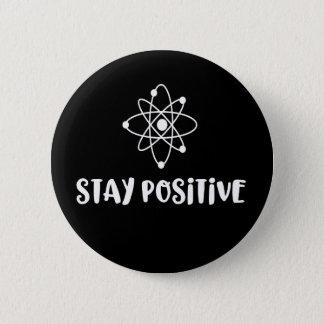 Badge Positivité scientifique drôle positive de séjour