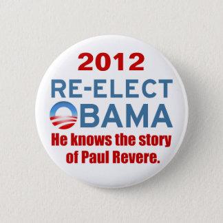 Badge Réélisez Obama. Il sait que l'histoire de Paul