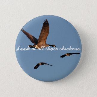 Badge Regardez tous ces poulets
