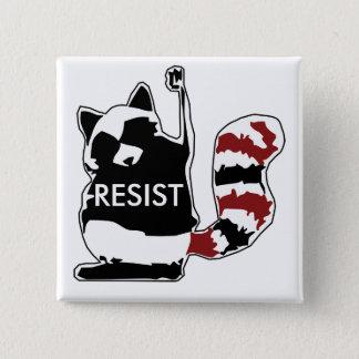 Badge Résistez au bouton politique de raton laveur