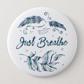 Badge Respirez juste - le bouton calme