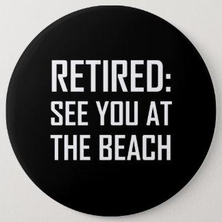 Badge Retiré voyez-vous à la plage