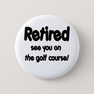 Badge Retiré voyez-vous sur le terrain de golf
