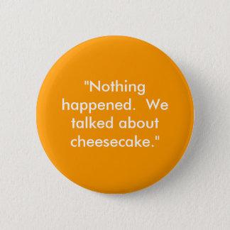 """Badge """"Rien ne s'est produit.  Nous avons parlé du"""