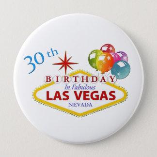 Badge Rond 10 Cm 30ème Anniversaire de Las Vegas énorme, bouton