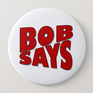 Badge Rond 10 Cm Bob dit