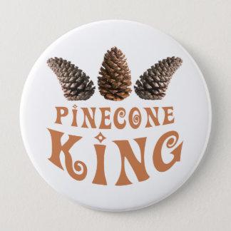 Badge Rond 10 Cm Roi de cône de pin