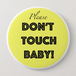 Badge Rond 10 Cm Veuillez ne pas toucher le bébé