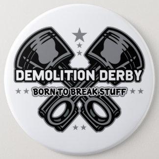 Badge Rond 15,2 Cm Démolition Derby soutenu pour casser la substance