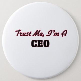 Badge Rond 15,2 Cm Faites confiance que je je suis un CEO