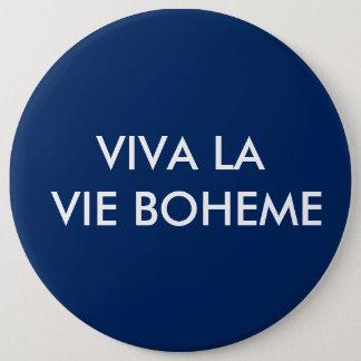 Badge Rond 15,2 Cm La La de vivats luttent le bouton de Boheme