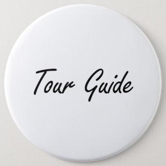 Badge Rond 15,2 Cm Système de travail artistique de guide touristique
