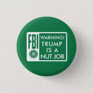 BADGE ROND 2,50 CM AVERTISSEMENT DE FBI ! L'ATOUT EST UN TRAVAIL