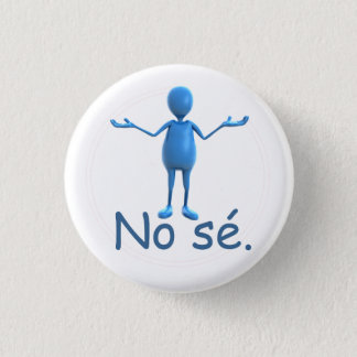 """Badge Rond 2,50 Cm Bouton espagnol - """"aucun sé """""""